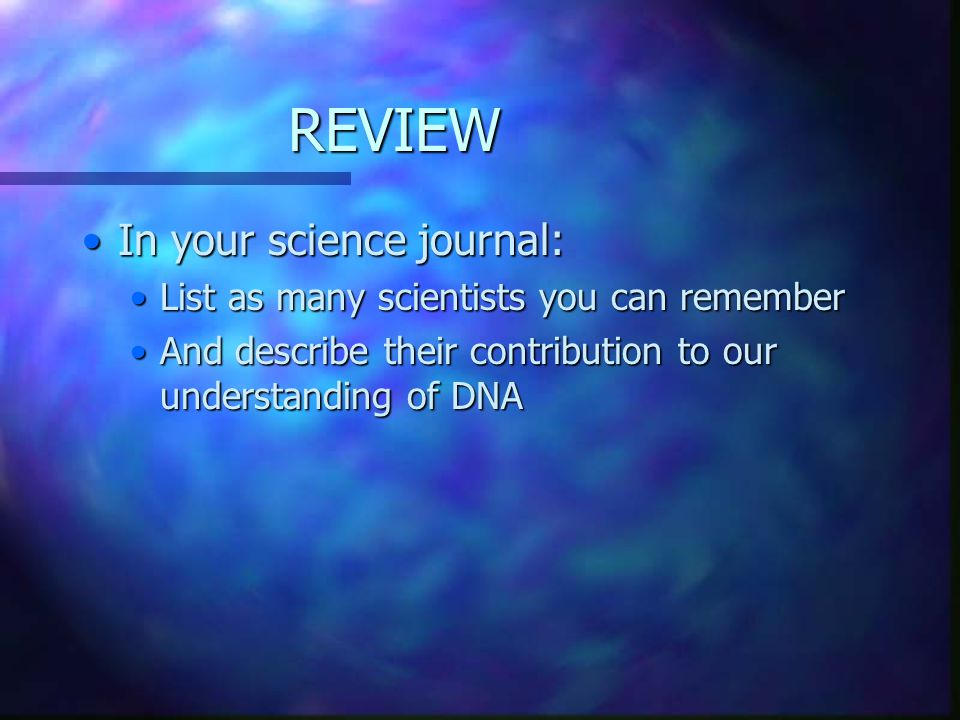 REVIEW In your science journal: