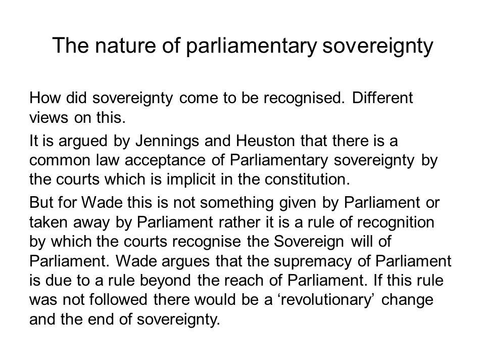 The nature of parliamentary sovereignty
