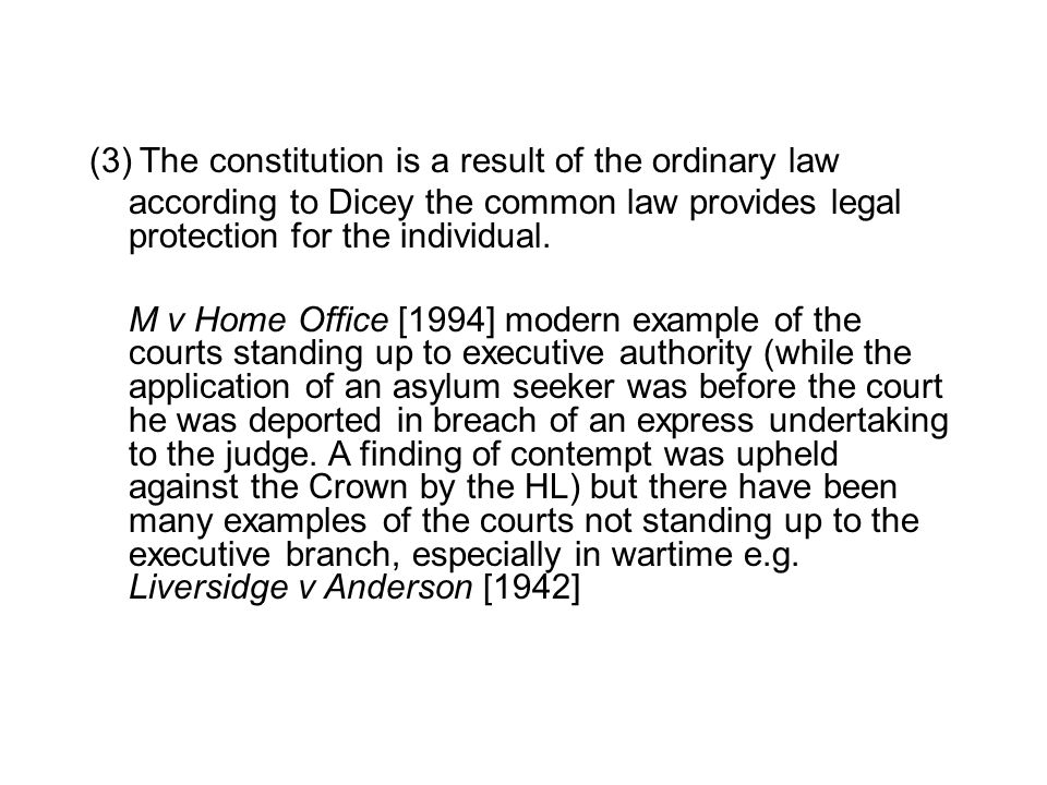 (3) The constitution is a result of the ordinary law