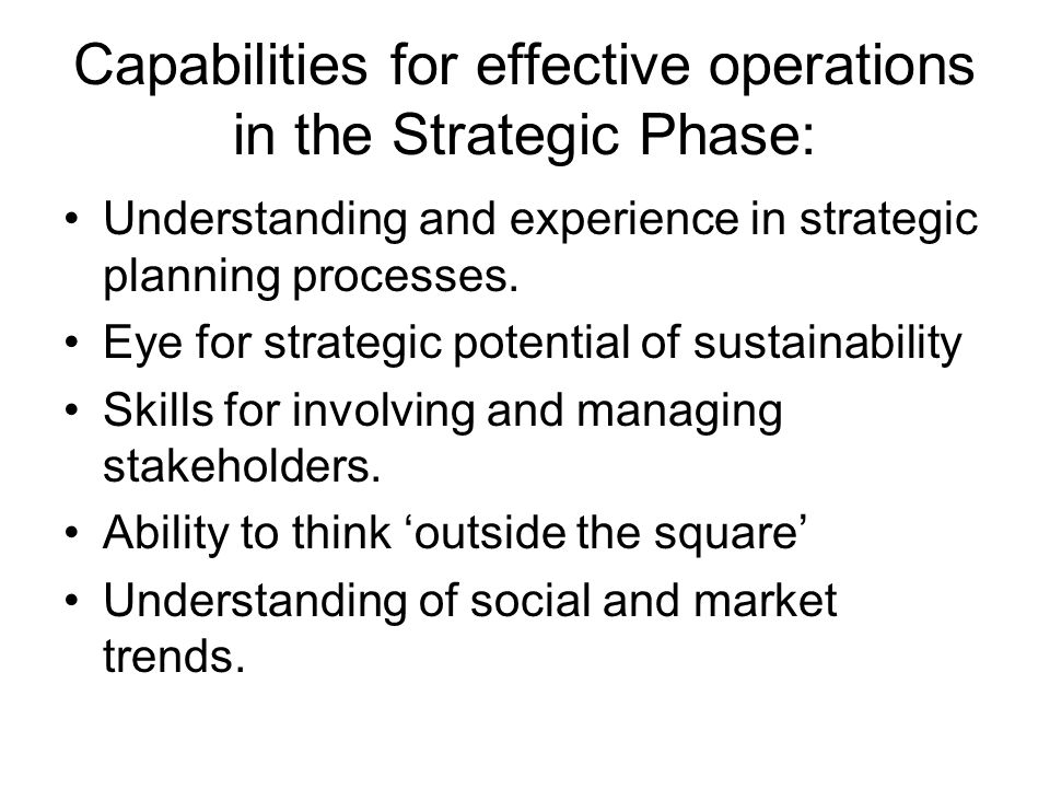 Capabilities for effective operations in the Strategic Phase: