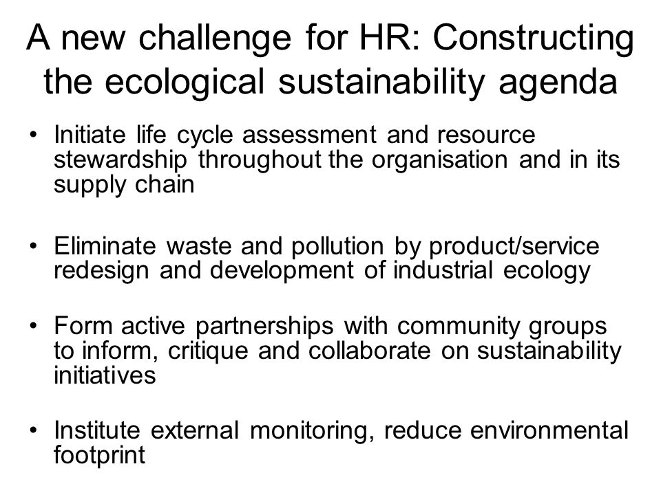 A new challenge for HR: Constructing the ecological sustainability agenda