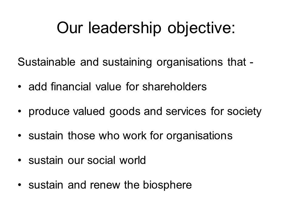Our leadership objective: