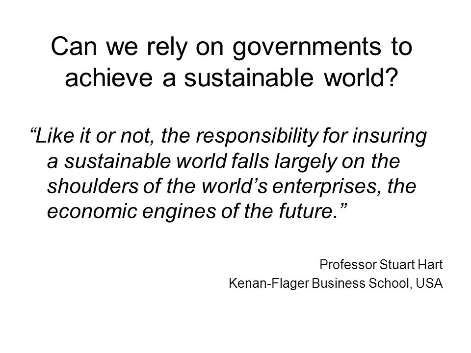 Can we rely on governments to achieve a sustainable world