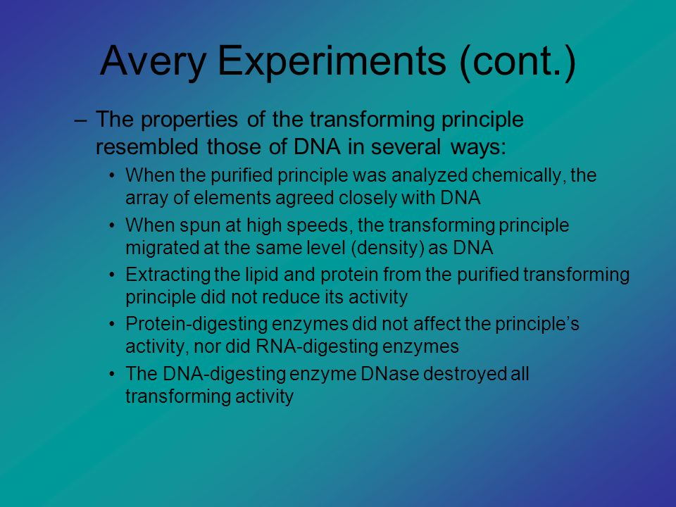 Avery Experiments (cont.)