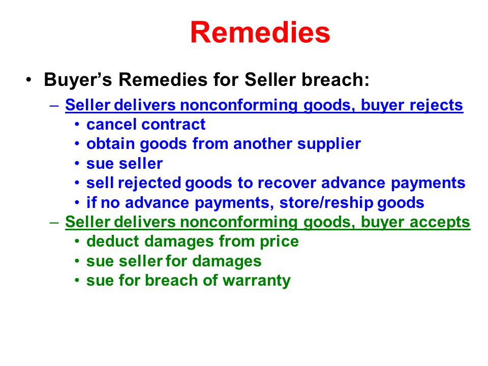Remedies Buyer's Remedies for Seller breach: