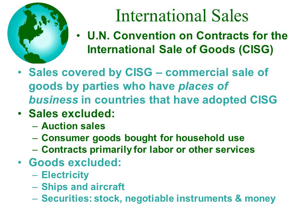 International Sales U.N. Convention on Contracts for the International Sale of Goods (CISG)