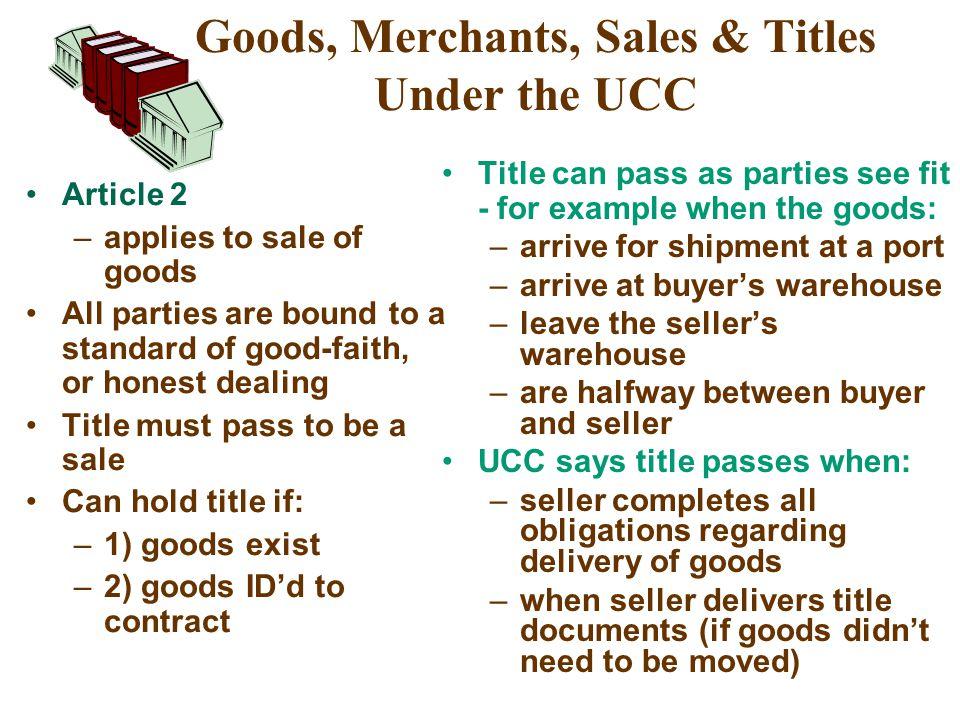 Goods, Merchants, Sales & Titles Under the UCC