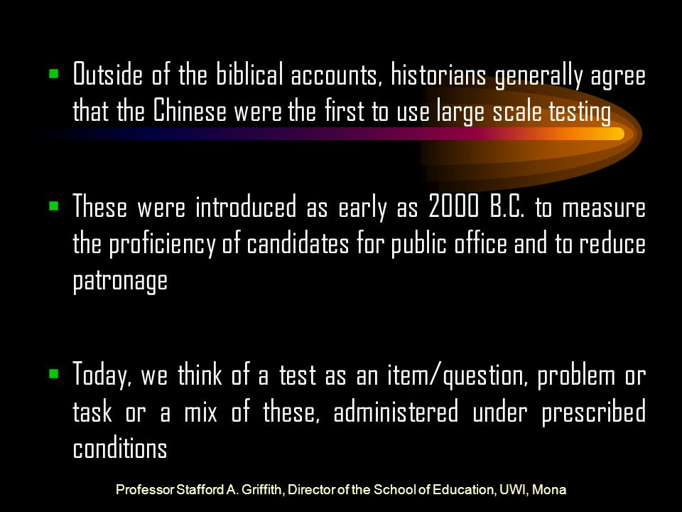 Outside of the biblical accounts, historians generally agree that the Chinese were the first to use large scale testing