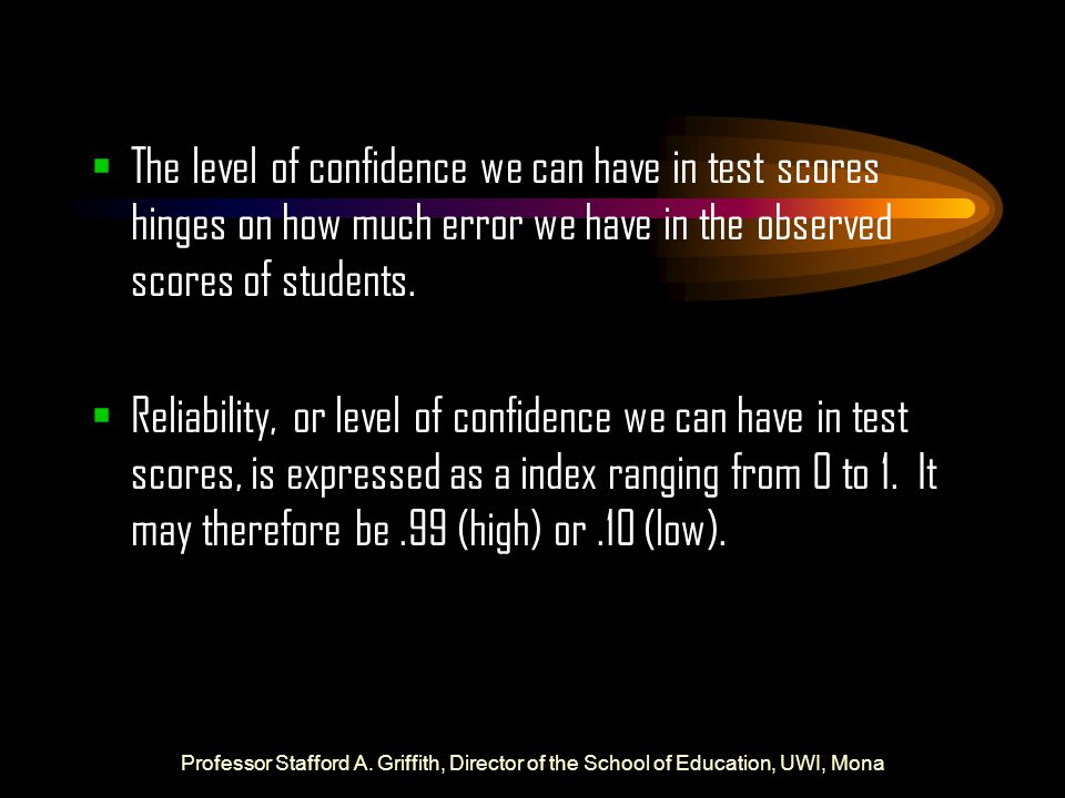 The level of confidence we can have in test scores hinges on how much error we have in the observed scores of students.