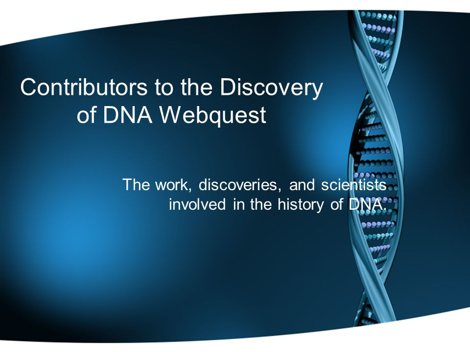 Contributors to the Discovery of DNA Webquest