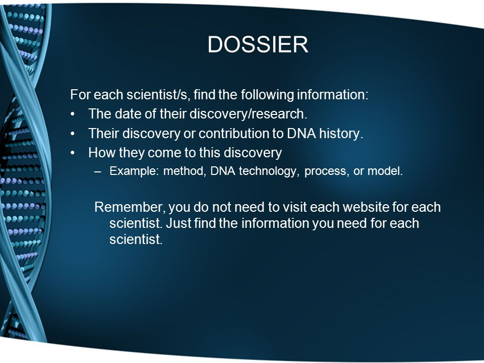 DOSSIER For each scientist/s, find the following information: