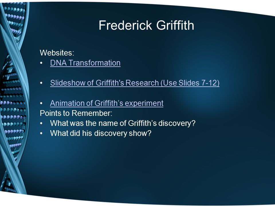 Frederick Griffith Websites: DNA Transformation
