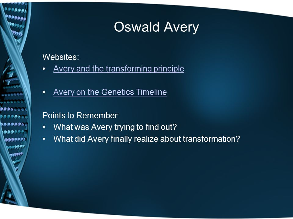 Oswald Avery Websites: Avery and the transforming principle