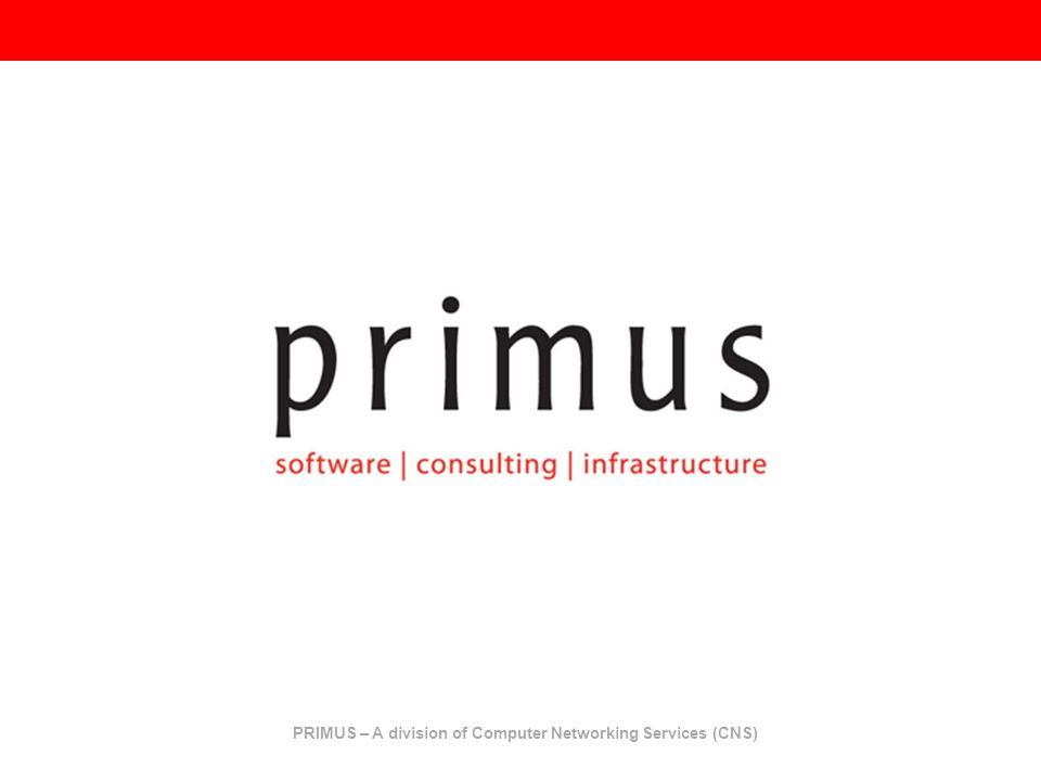 PRIMUS – A division of Computer Networking Services (CNS)