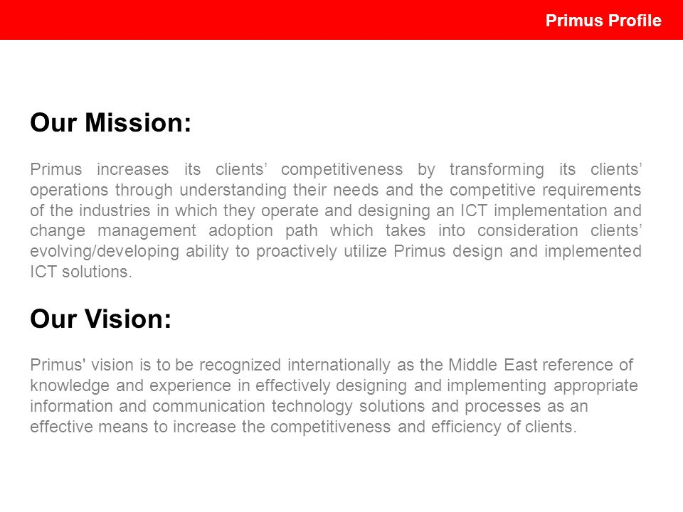 Our Mission: Our Vision: Primus Profile