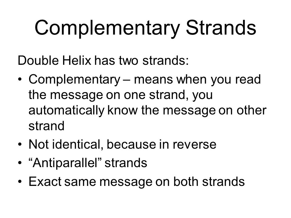 Complementary Strands