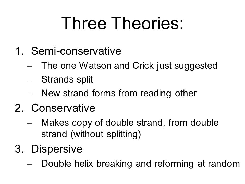 Three Theories: Semi-conservative Conservative Dispersive