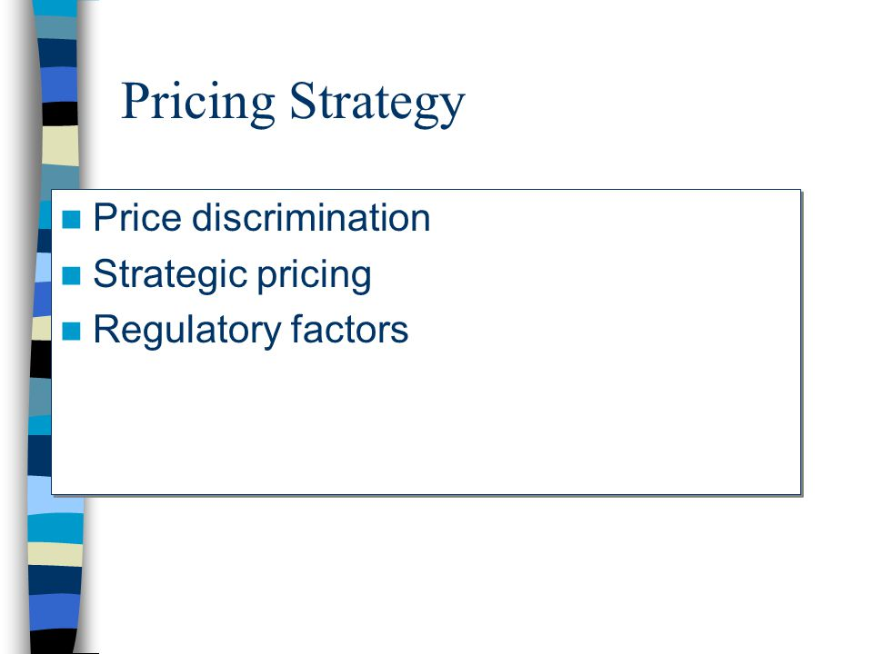 Pricing Strategy Price discrimination Strategic pricing