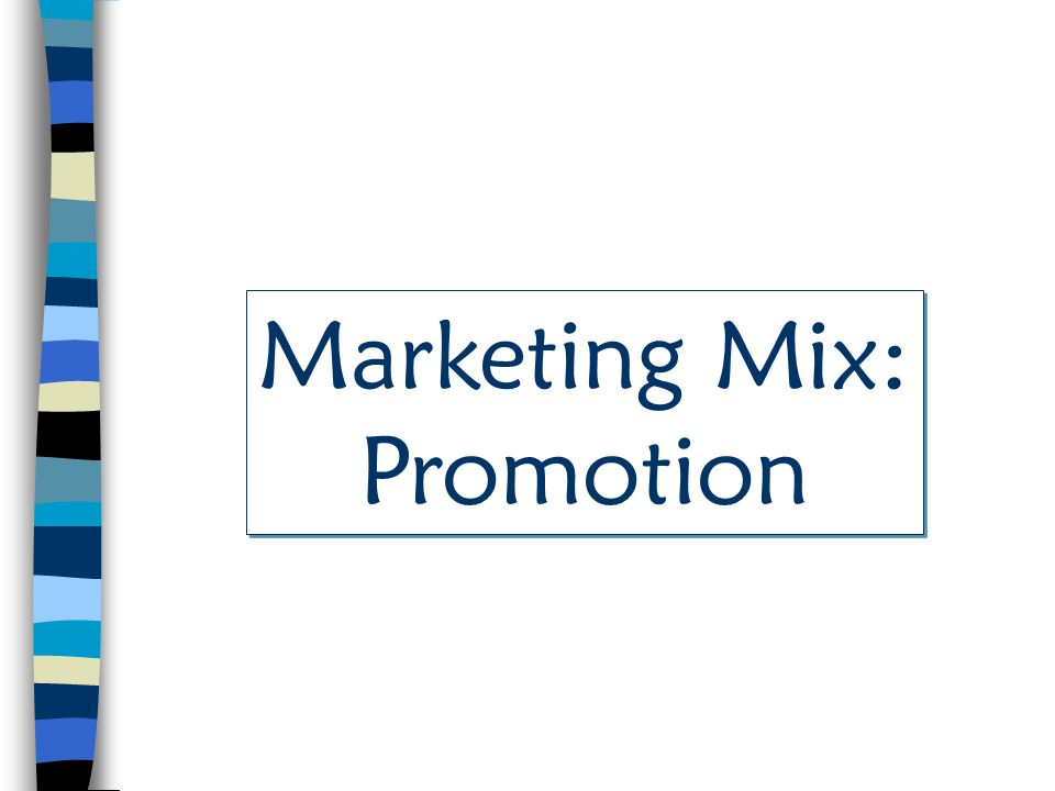 Marketing Mix: Promotion