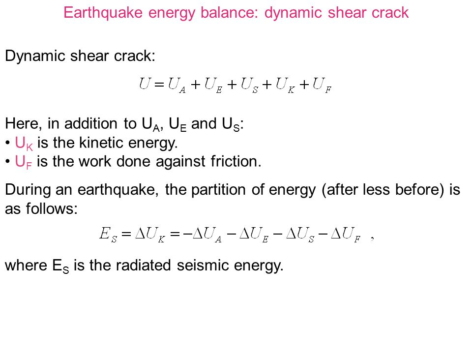 Earthquake energy balance: dynamic shear crack