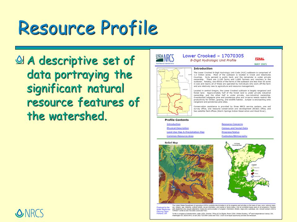 Resource Profile A descriptive set of data portraying the significant natural resource features of the watershed.