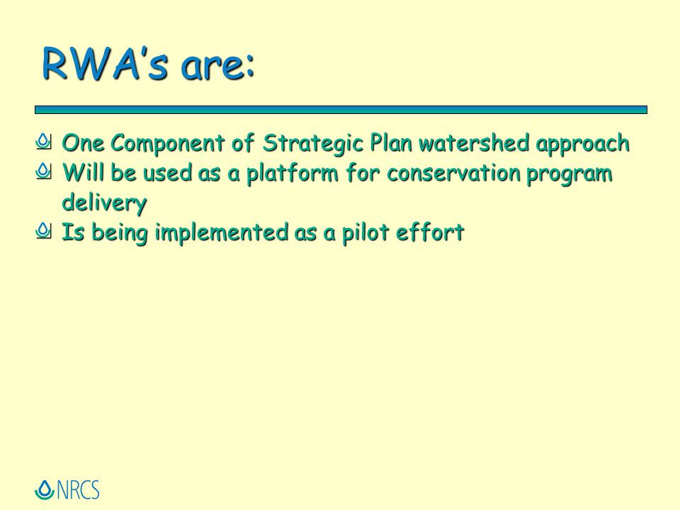 RWA's are: One Component of Strategic Plan watershed approach