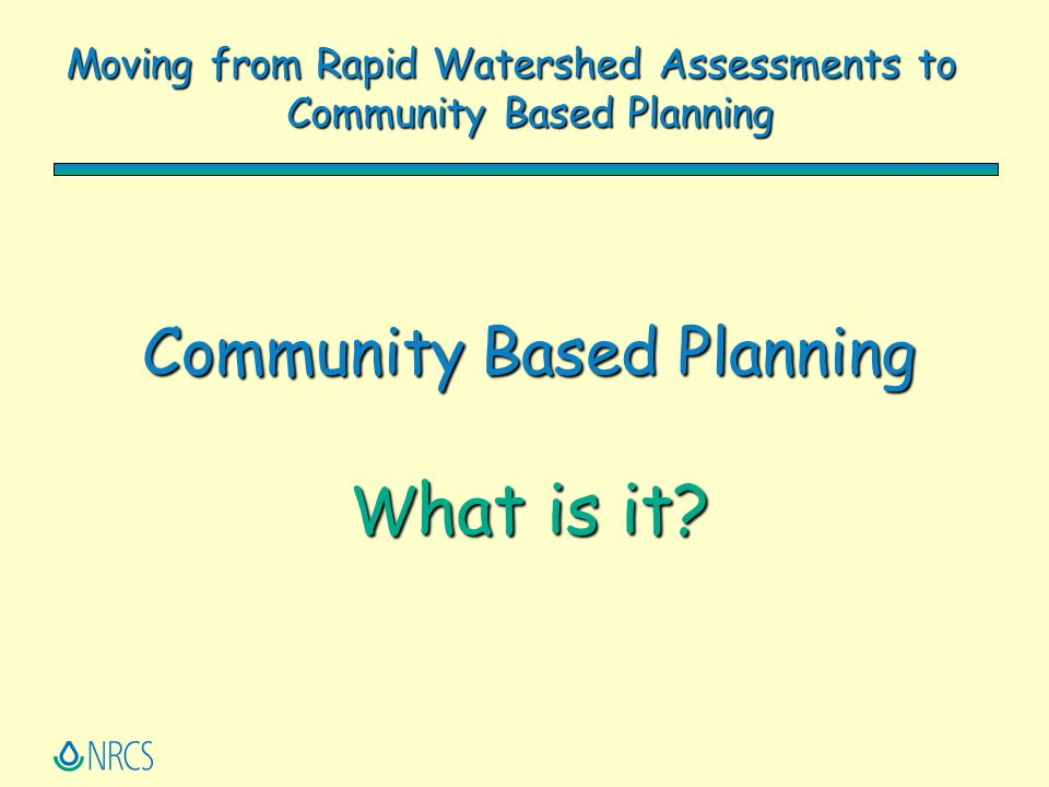 Community Based Planning What is it