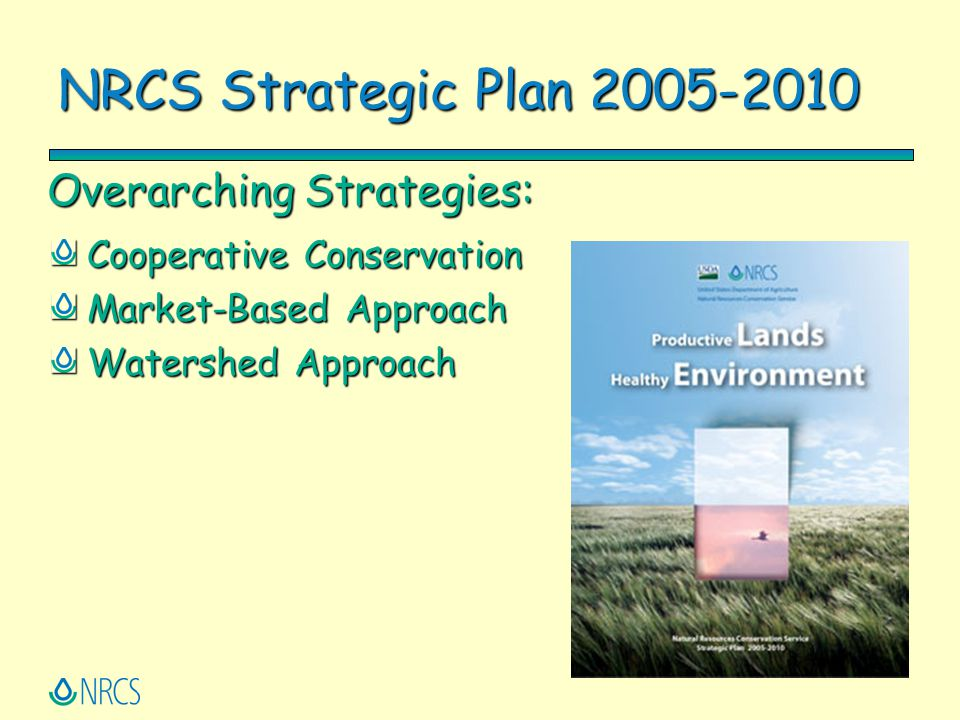 NRCS Strategic Plan 2005-2010 Overarching Strategies: