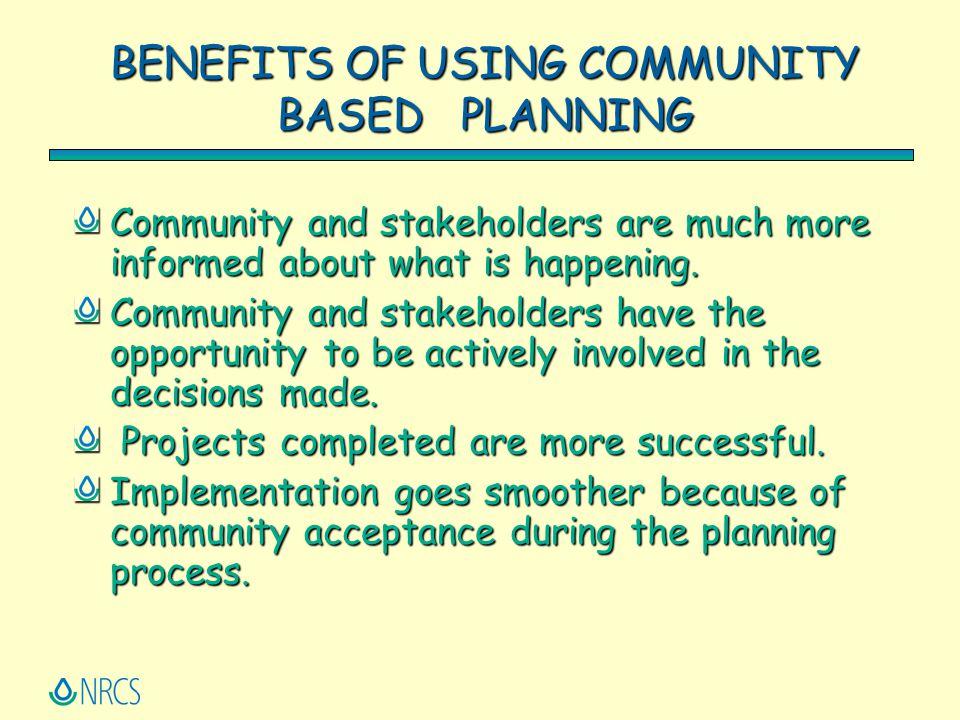 BENEFITS OF USING COMMUNITY BASED PLANNING