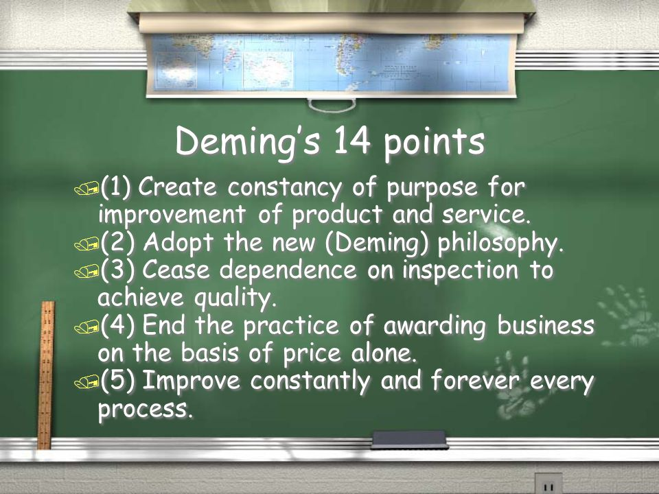 Deming's 14 points (1) Create constancy of purpose for improvement of product and service. (2) Adopt the new (Deming) philosophy.