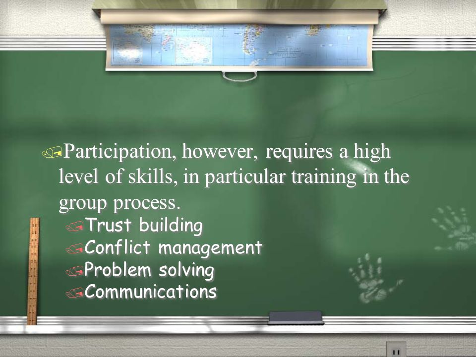 Participation, however, requires a high level of skills, in particular training in the group process.