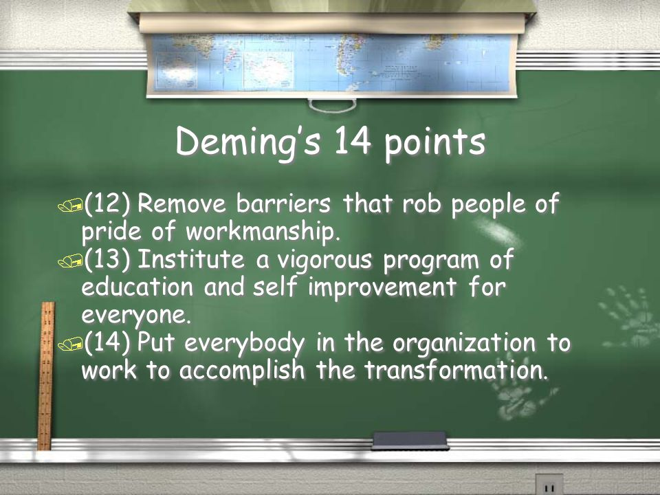 Deming's 14 points (12) Remove barriers that rob people of pride of workmanship.