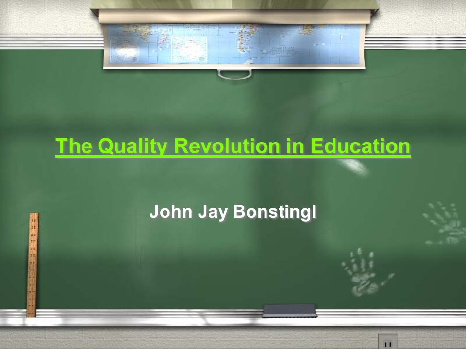 The Quality Revolution in Education