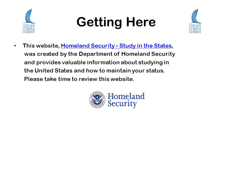 Getting Here This website, Homeland Security - Study in the States,