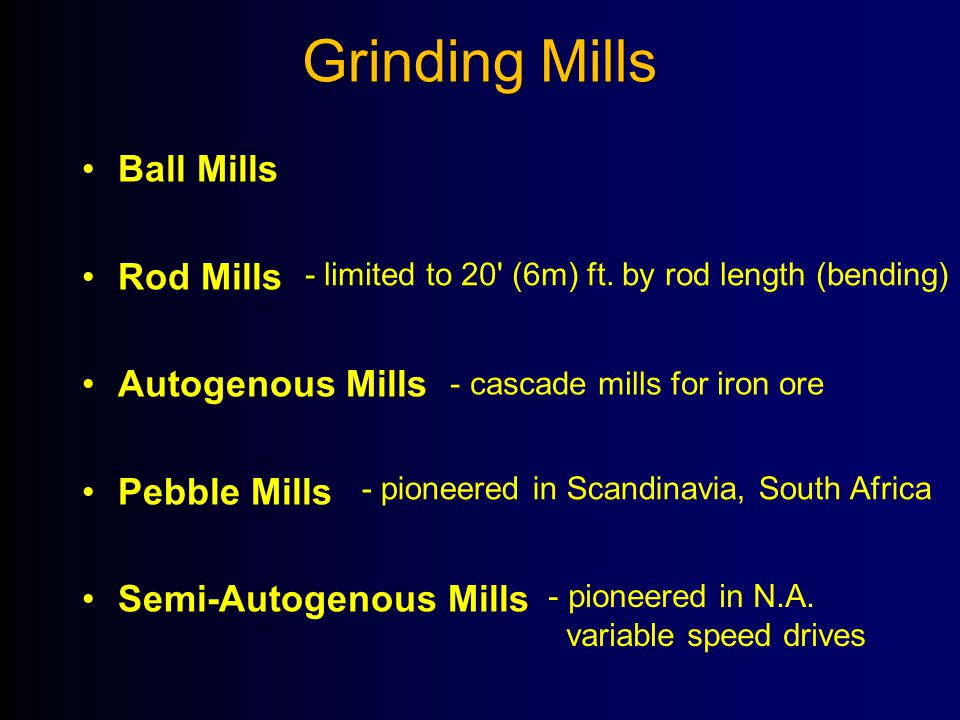 Grinding Mills Ball Mills Rod Mills Autogenous Mills Pebble Mills