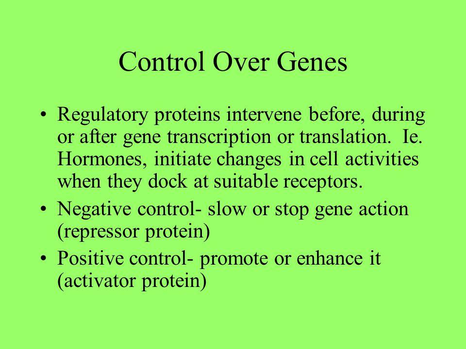Control Over Genes