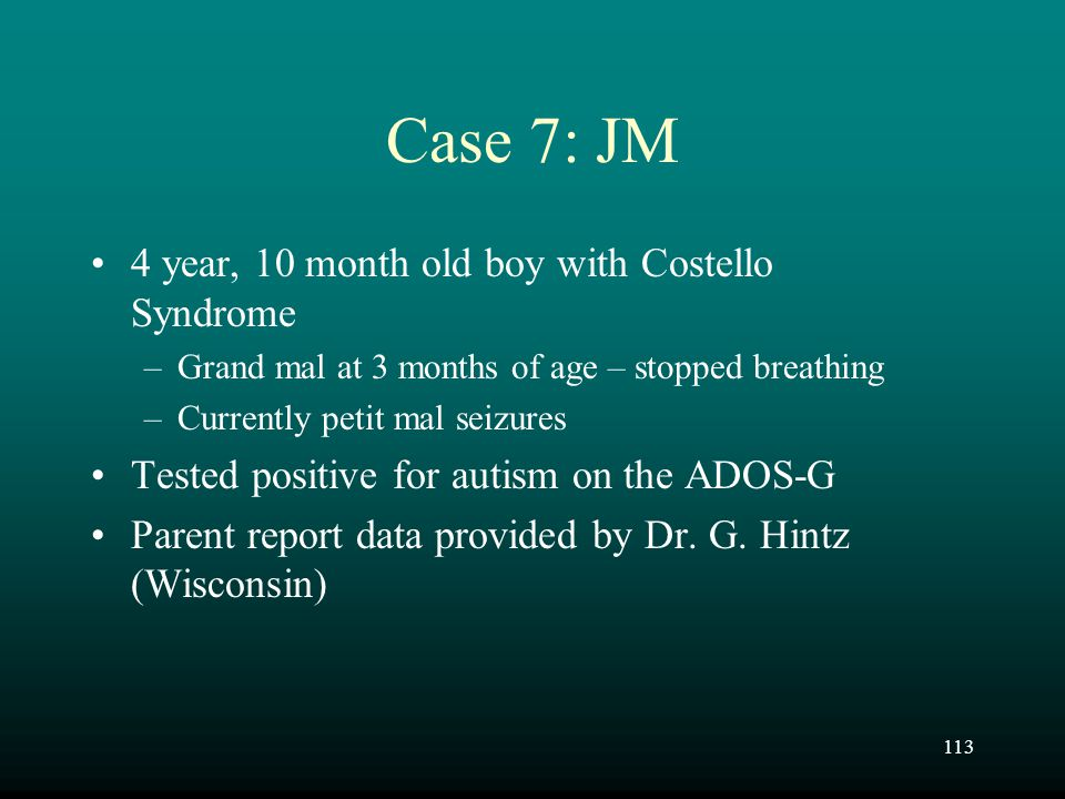 Case 7: JM 4 year, 10 month old boy with Costello Syndrome