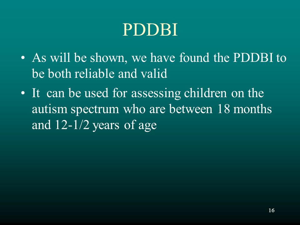 PDDBI As will be shown, we have found the PDDBI to be both reliable and valid.