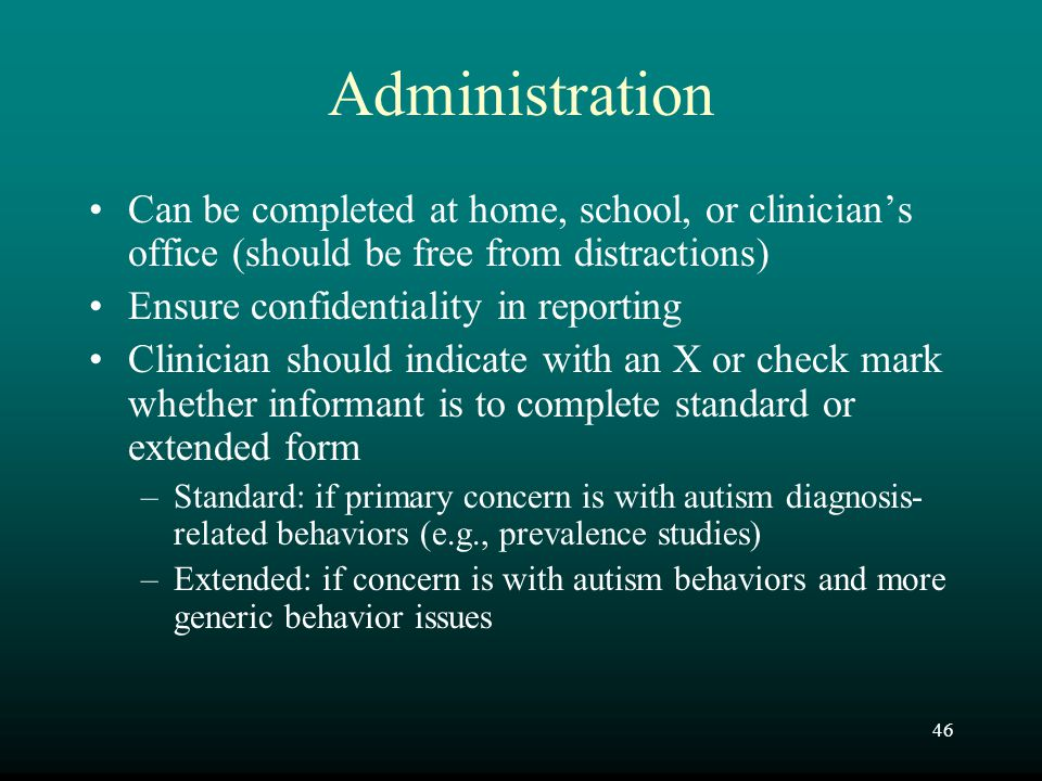 Administration Can be completed at home, school, or clinician's office (should be free from distractions)