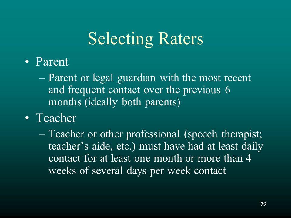 Selecting Raters Parent Teacher