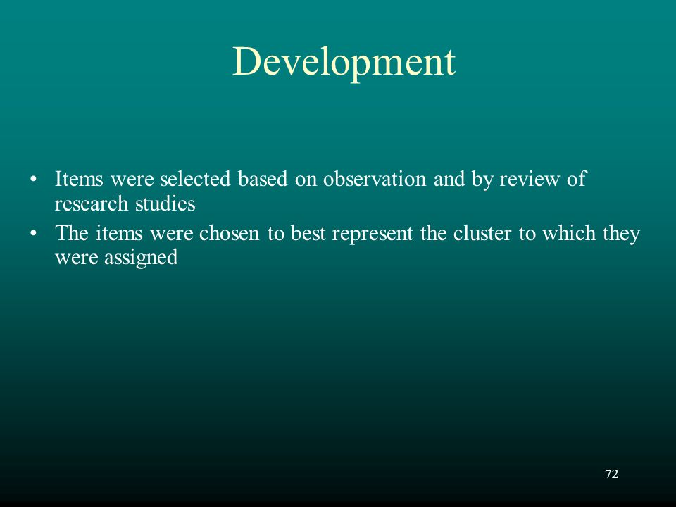 Development Items were selected based on observation and by review of research studies.
