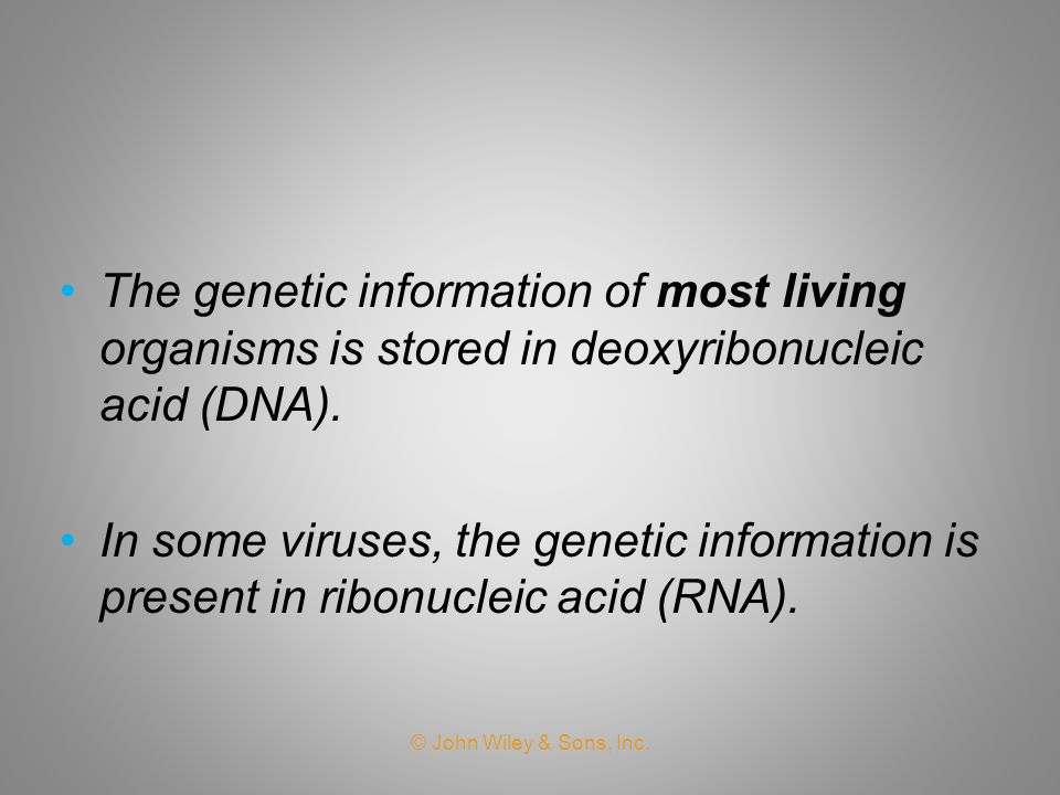 The genetic information of most living organisms is stored in deoxyribonucleic acid (DNA).