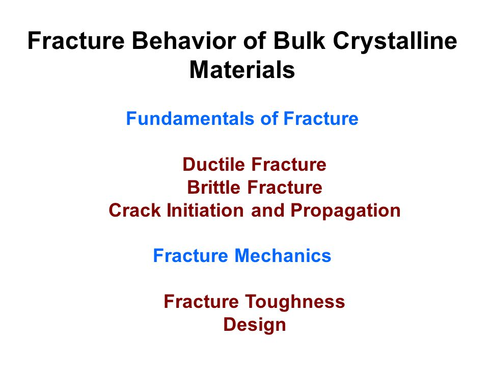 Fracture Behavior of Bulk Crystalline Materials