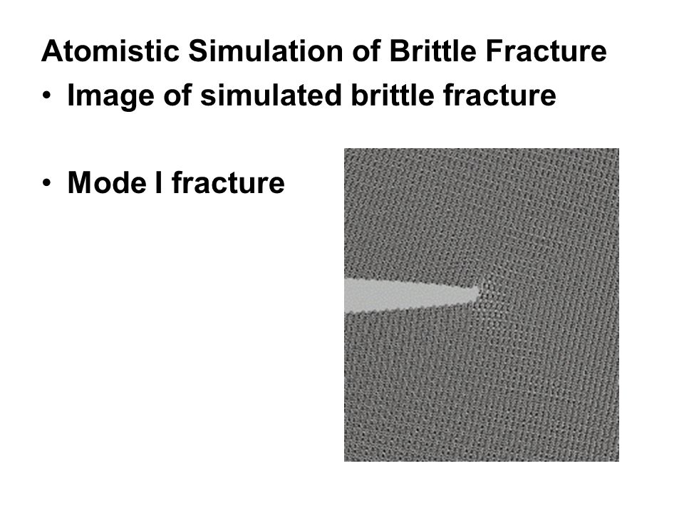 Atomistic Simulation of Brittle Fracture