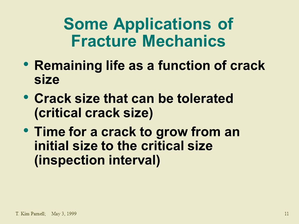 Some Applications of Fracture Mechanics