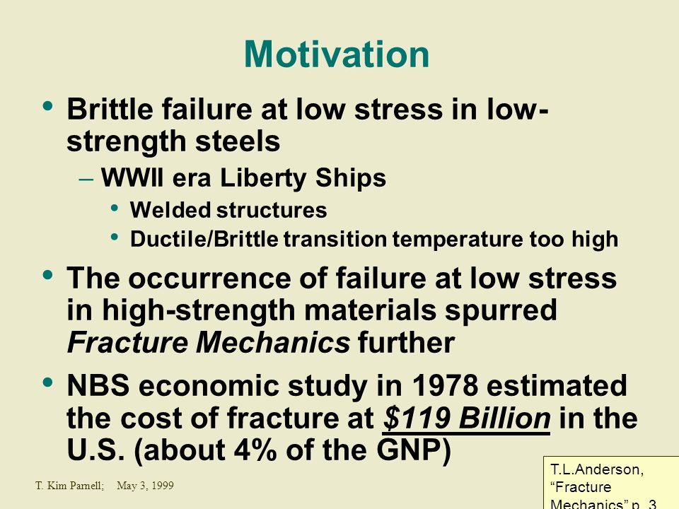 Motivation Brittle failure at low stress in low-strength steels