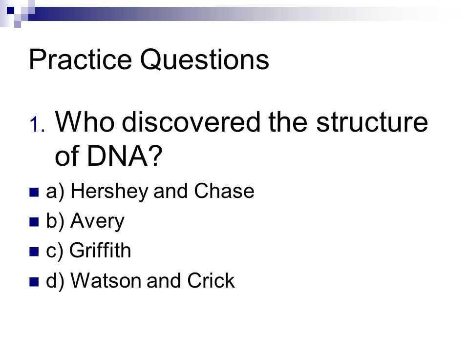 Who discovered the structure of DNA