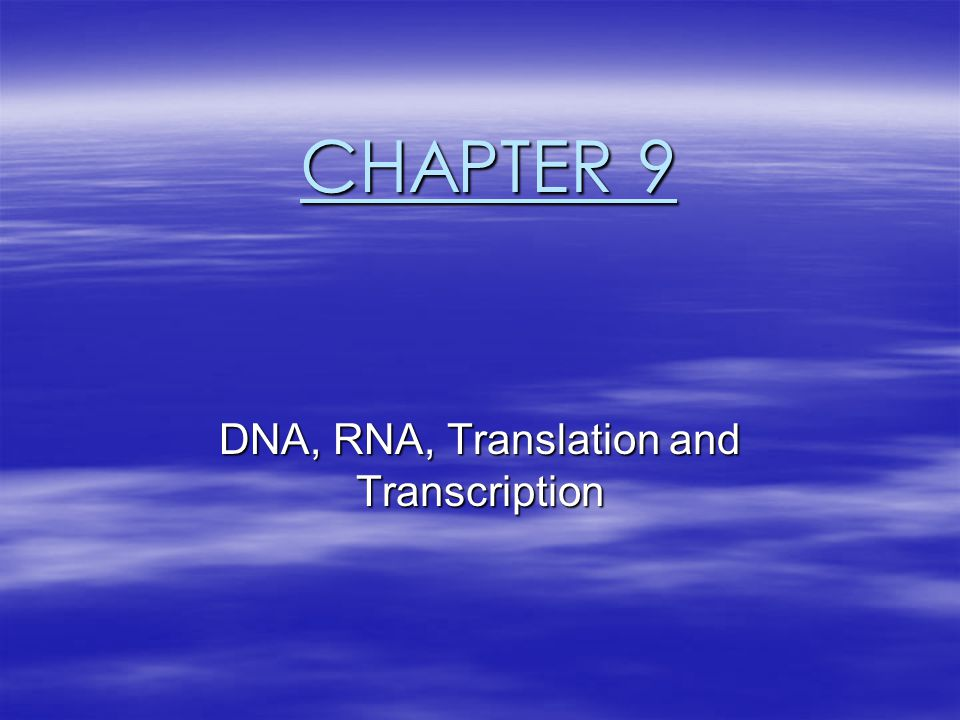 DNA, RNA, Translation and Transcription
