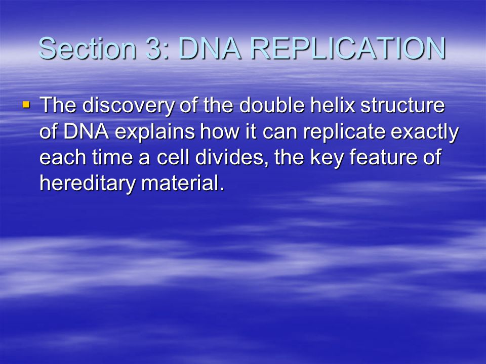 Section 3: DNA REPLICATION