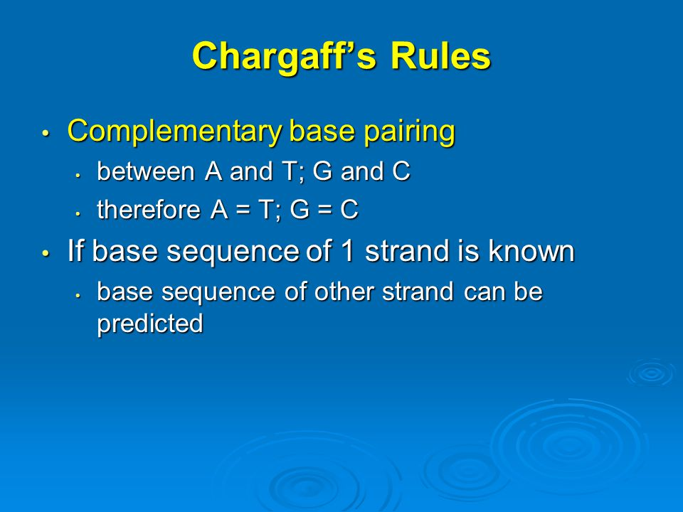 Chargaff's Rules Complementary base pairing